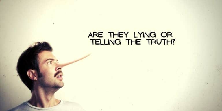 Are They Lying or Telling the Truth?