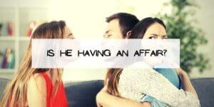 Is He Having an Affair?