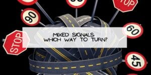 Mixed Signals Which Way to Turn