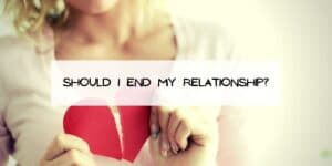 Should I End My Relationship?