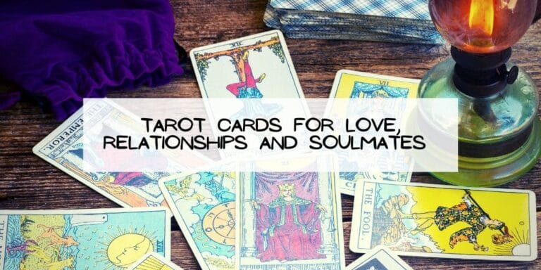 Tarot Cards for Love, Relationships and Soulmates