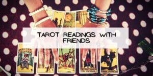 Tarot Readings with Friends