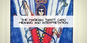 The MAGICIAN Tarot Card Meaning and Interpretation