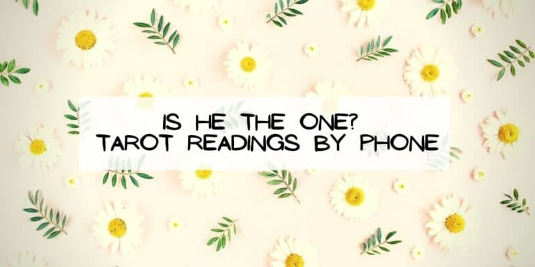 Is He the ONE? Tarot Readings by Phone