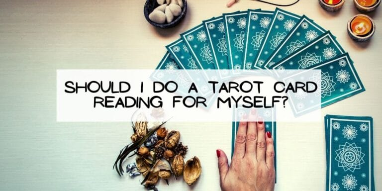 Should I Do A Tarot Card Reading for Myself?