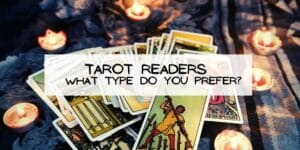 Tarot Readers - What Type do you Prefer?