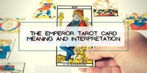 The EMPEROR Tarot Card Meaning and Interpretation